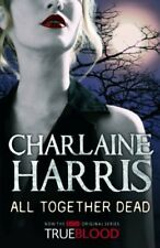 CHARLAINE HARRIS ___ ALL TOGETHER DEAD ___ BRAND NEW ___ FREEPOST UK