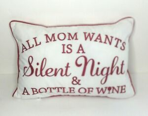 Christmas Pillow ALL MOM WANTS IS A SILENT NIGHT & A BOTTLE OF WINE