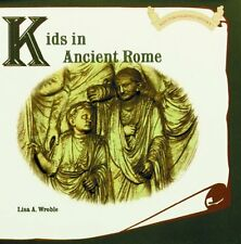 Kids in Ancient Rome (Kids Throughout History)