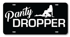 Panty Dropper funny sexy License plate novelty car accessory vanity