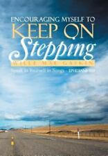 Encouraging Myself to Keep on Stepping : Speak to Yourself in Songs -...