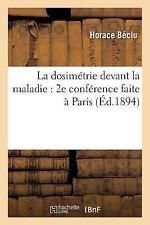 La Dosimetrie Devant la Maladie : 2e Conference Faite a la Societe de...
