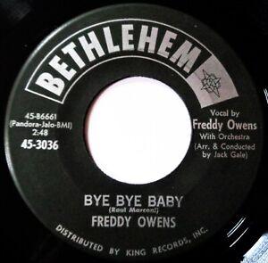 FREDDY OWENS Bye Bye Baby VINYL 45 Soul Doo Wop Rock & Roll Bethlehem Records