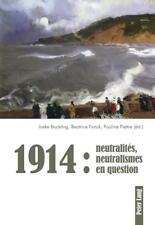 1914 : neutralités, neutralismes en question (2017, Taschenbuch) 17C