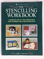 The Stencilling Workbook Complete Directions Patterns 50 Projects Judy Tuttlle