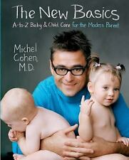 The New Basics: A-to-Z Baby & Child Care for the Modern Parent, Michel Cohen, Go