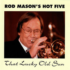 ROD MASON'S HOT FIVE THAT LUCKY OLD SUN CD ANDY LEGGETT IAN BATEMAN SEAN MOYSES