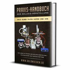 kolloidales Silber herstellen - Praxis-Handbuch der Kolloid-Herstellung - eBook