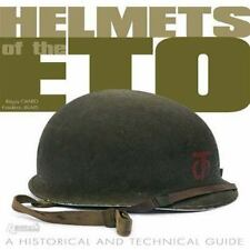 HELMETS OF ETO: A HISTORICAL AND TECHNICAL GUIDE
