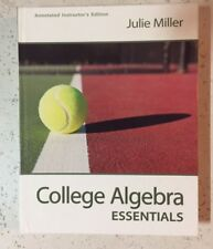 College Algebra Essentials by Julie Miller Annotated Instructor's Edition