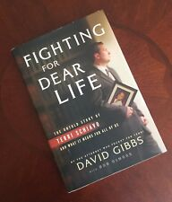 Fighting for Dear Life : The Untold Story Terri Schiavo by David Gibbs (SIGNED)