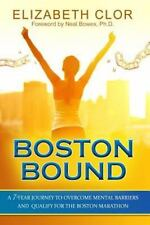 Boston Bound : A 7-year Journey to Overcome Mental Barriers and Qualify for t...