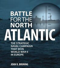 Battle for the North Atlantic: The Strategic Naval Campaign that Won World War I