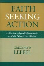 Faith Seeking Action: Mission, Social Movements, and the Church in Motion: By...
