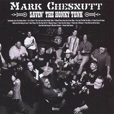 Mark Chesnutt : Savin The Honky Tonk CD