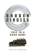 Broken Circles: Free to a Good Home (Paperback or Softback)