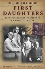 First Daughters: Letters Between U.S. Presidents and Their Daughters-ExLibrary