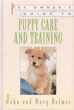 DOGS - PUPPY CARE & TRAINING John & Mary Holmes **NEW COPY**