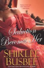 Seduction Becomes Her by Shirlee Busbee (2008, Paperback)