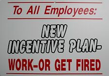 funny man cave sign TO EMPLOYEES NEW WORK OR GET FIRED gag gift humor shop place