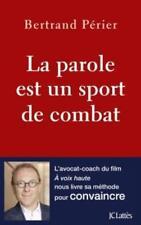 la parole est un sport de combat Perier  Bertrand Neuf Livre
