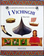 Philip Steele, Le grandi civiltà del passato – I Vichinghi, Ed. White Star, 2001