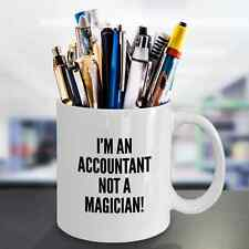 I'm An Accountant Not A Magician - Funny Office Gift - Unique Coffee Mug