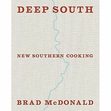 Deep South: New Southern Cooking, recipes and tales from the Bayou to the Delta,