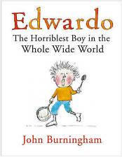 Edwardo the Horriblest Boy in the Whole Wide World, Burningham, John, New Book
