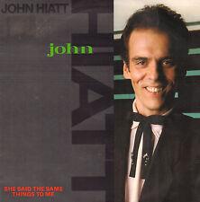 "JOHN HIATT – She Said The Same Things To Me (1985 VINYL SINGLE 7"" DUTCH PS)"