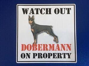 WATCH OUT DOBERMANN ON PROPERTY DOOR WINDOW STICKER DECAL HOUSE GATE LAND DOG