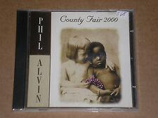 PHIL ALVIN - COUNTY FAIR 2000 - CD COME NUOVO (MINT)