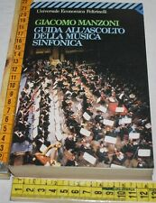 MANZONI - GUIDA ALL'ASCOLTO DELLA MUSICA SINFONICA - UE Feltrinelli  libri usati