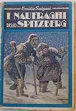 "I naufraghi dello Spitzberg. SALGARI 1929 (e ""Padre Crespel nel Labrador)"