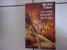 Michel FABER La rose pourpre et le lys 2005 tbe grand format