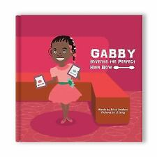 Gabby Invents the Perfect Hair Bow by Erica Swallow (2017, Hardcover)