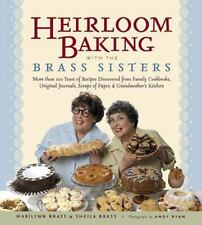 Heirloom Baking with the Brass Sisters: More than 100 Years of Recipes