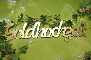 Tischdeko Dekoration goldene Hochzeit Goldhochzeit Schriftzug gold