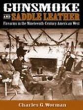 Gunsmoke & Saddle Leather: Firearms in the 19th Century American West; C. Worman