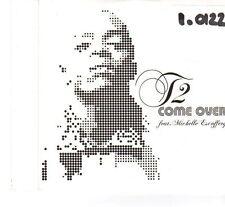 (FR947) T2, Come Over ft Michelle Escoffery - DJ CD