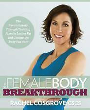 The Female Body Breakthrough: The Revolutionary Strength-Training Plan for Losin