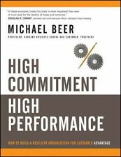 High Commitment High Performance: How to Build A Resilient Organization for Sust