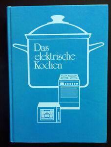 Das elektrische Kochen  47. Aufl. 1992