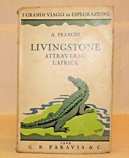 VIAGGI - Franchi: David LIVINGSTONE attraverso l'Africa - Paravia 1929 Gustavino