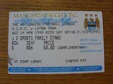 14/04/1999 Ticket: Manchester City v Luton Town (Complimentary). Item In very go