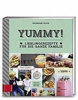 Yummy! Lieblingsrezepte für die ganze Familie von Klug, ... | Buch | Zustand gut