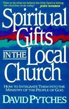 Spiritual Gifts in the Local Church by David Pytches (1987, Paperback)