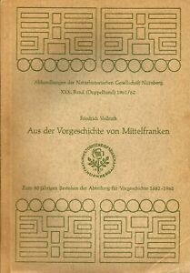Friedrich Vollrath: Aus der Vorgeschichte von Mittelfranken. Nürnberg 1962