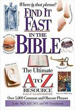 Find It Fast In The Bible The Ultimate A To Z Reso