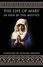 The Life of Mary As Seen by the Mystics (1991, Paperback, Reprint)